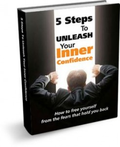 5 Steps To Unleash Your Iner Confidence