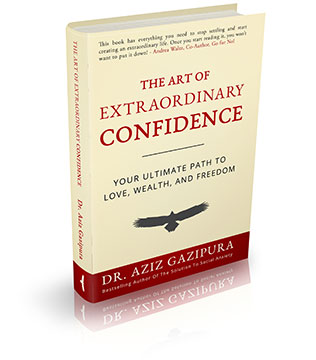 The Art Of Extraordinary Confidence by Dr. Aziz Gazipura