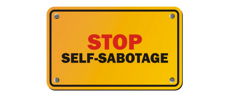 Self Sabotage  Why You Do It And How To Stop